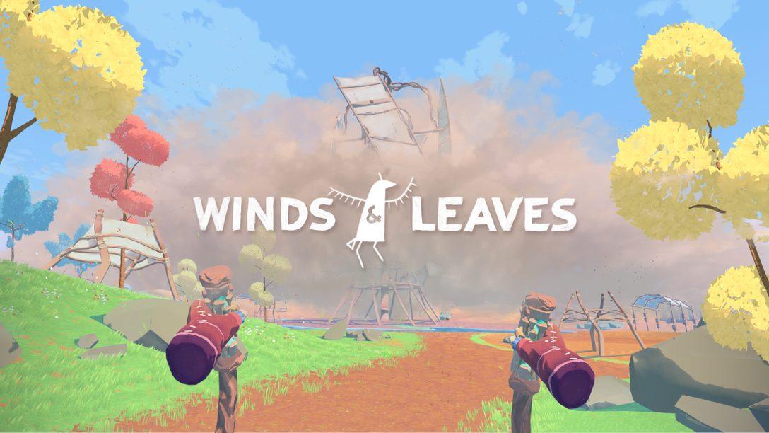 謎一般世界裡的種植遊戲《Winds & Leaves》將於7月27日登上PS VR